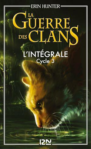 Téléchargez le livre :  La guerre des clans - cycle 3 intégrale