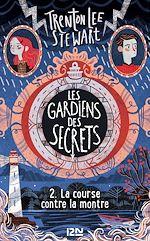 Télécharger le livre :  Les gardiens des secrets tome 02 : La course contre la montre