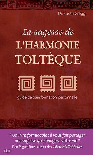 Téléchargez le livre :  La sagesse de l'harmonie toltèque