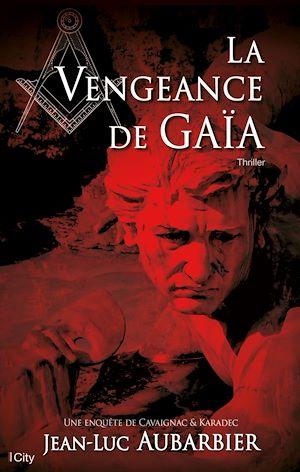 Téléchargez le livre :  La vengeance de Gaïa