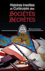 Télécharger le livre :  Histoires insolites et curieuses des sociétés secrètes