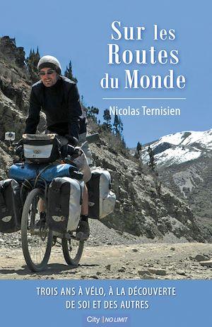 Sur les routes du monde | Ternisien, Nicolas. Auteur