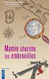 Téléchargez le livre numérique:  Mamie cherche les embrouilles
