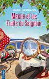 Téléchargez le livre numérique:  Mamie et les fruits du saigneur
