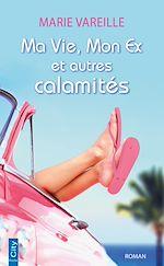 Télécharger cet ebook : Ma vie, mon ex et autres calamités