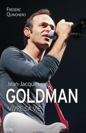 Téléchargez le livre :  Jean-Jacques Goldman: vivre sa vie