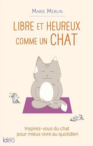 Téléchargez le livre :  Libre et heureux comme un chat