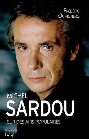 Téléchargez le livre :  Michel Sardou, sur des airs populaires