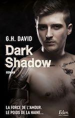 Télécharger le livre :  Dark shadow