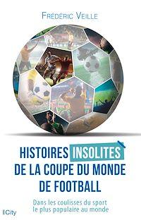Télécharger le livre : Histoires insolites de la coupe du monde de football