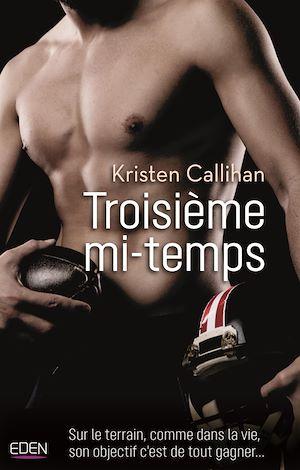 Troisième mi-temps | Callihan, Kristen. Auteur