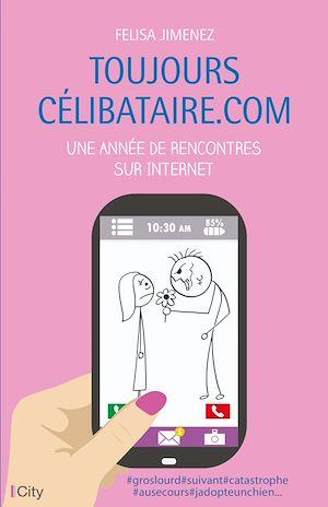 Téléchargez le livre :  Toujours célibataire.com