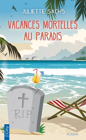 Téléchargez le livre :  Vacances mortelles au paradis