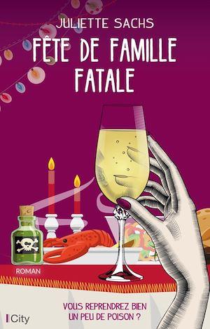 Fête de famille fatale | Sachs, Juliette. Auteur