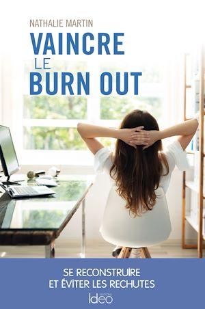 Vaincre le burn out | Martin, Nathalie. Auteur