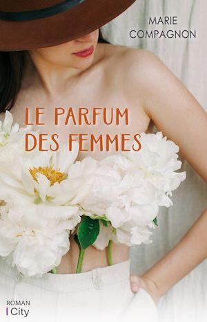 Le parfum des femmes | Compagnon, Marie. Auteur
