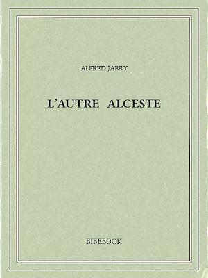 Téléchargez le livre :  L'autre Alceste