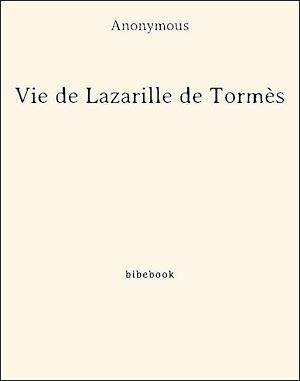 Téléchargez le livre :  Vie de Lazarille de Tormès
