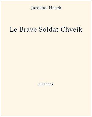 Téléchargez le livre :  Le Brave Soldat Chveik