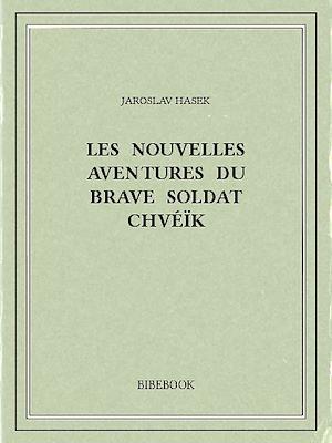 Téléchargez le livre :  Les nouvelles aventures du brave soldat Chvéïk