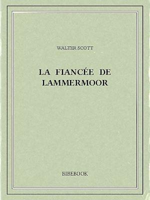 Téléchargez le livre :  La fiancée de Lammermoor