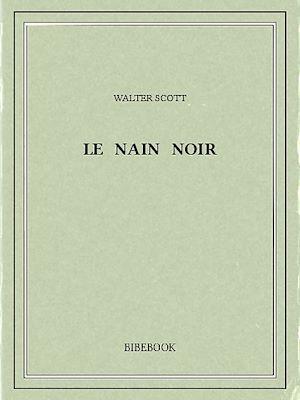 Téléchargez le livre :  Le Nain noir