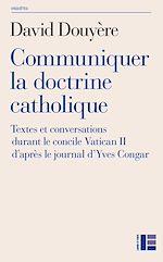 Télécharger le livre :  Communiquer la doctrine catholique