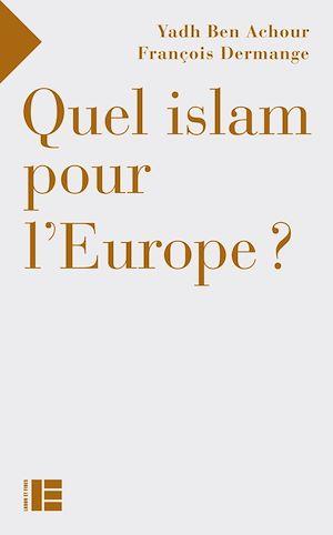 Téléchargez le livre :  Quel islam pour l'Europe ?