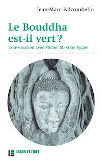 Télécharger le livre : Le Bouddha est-il vert ?