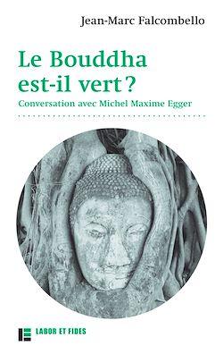 Téléchargez le livre :  Le Bouddha est-il vert ?