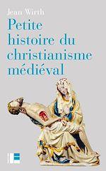 Télécharger le livre :  Petite histoire du christianisme médiéval