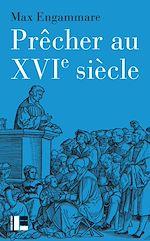 Télécharger le livre :  Prêcher au XVIe siècle