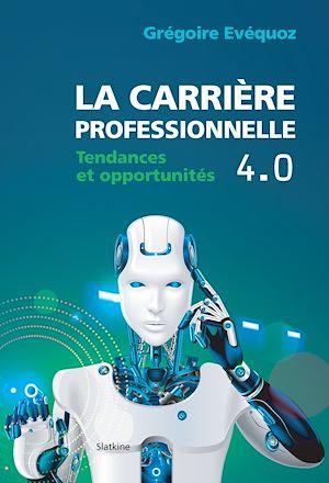 Téléchargez le livre :  La carrière professionnelle 4.0