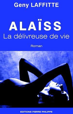Téléchargez le livre :  Alaïss - La délivreuse de vie