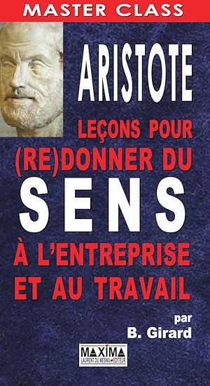 Téléchargez le livre :  Aristote : Leçons pour (re)donner du sens à l'entreprise et au travail