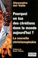 Télécharger le livre :  Pourquoi on tue des chrétiens dans le monde aujourd'hui ?