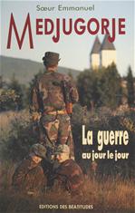 Télécharger le livre :  Medjugorje, la guerre au jour le jour