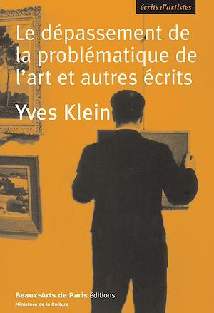 Téléchargez le livre :  Le dépassement de la problématique de l'art et autres écrits
