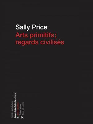 Téléchargez le livre :  Arts primitifs, regards civilisés