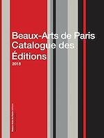 Télécharger le livre :  Beaux-Arts de Paris Catalogue des Éditions 2018