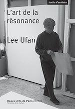 Télécharger le livre :  Lee Ufan, l'art de la résonance