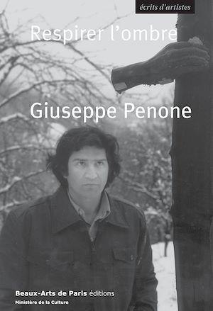 Téléchargez le livre :  Giuseppe Penone. Respirer l'ombre