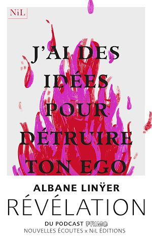 Téléchargez le livre :  J'ai des idées pour détruire ton ego