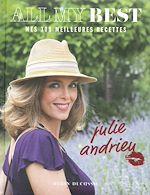 Télécharger cet ebook : All my best - mes 300 meilleures recettes by Julie Andrieu