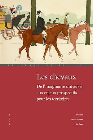 Téléchargez le livre :  Les chevaux: de l'imaginaire universel aux enjeux prospectifs pour les territoires