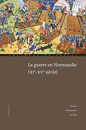 Téléchargez le livre :  La guerre en Normandie (XIe-XVesiècle)