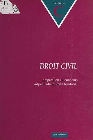 Téléchargez le livre :  Droit civil : préparation au concours Adjoint administratif territorial