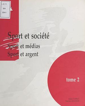 Téléchargez le livre :  Sport et société (2) : Sport et médias, sport et argent