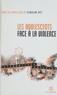 Télécharger le livre : Les adolescents face à la violence