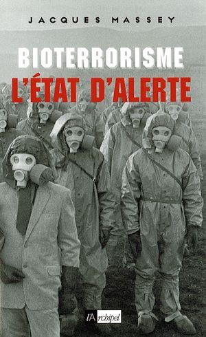 Téléchargez le livre :  Bioterrorisme : l'état d'alerte